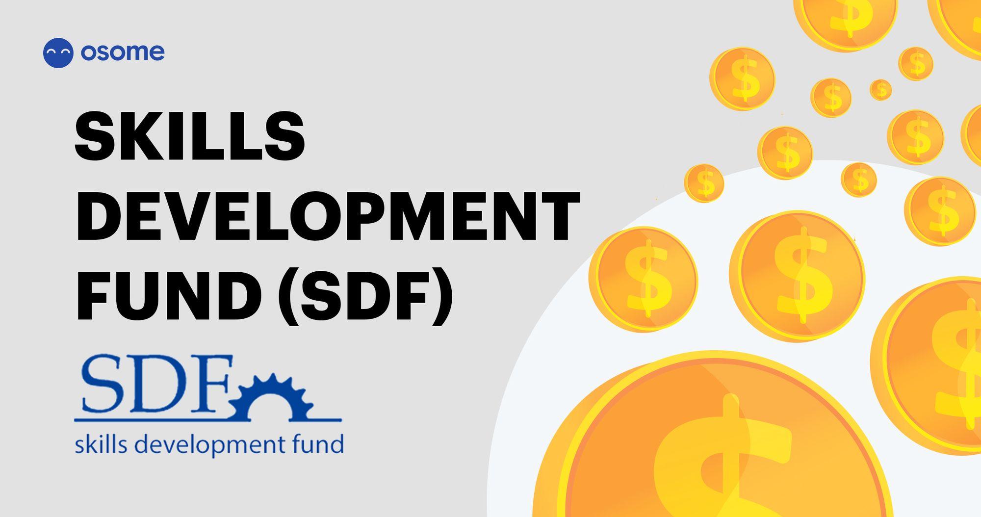 Skills Development Fund (SDF)